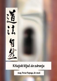 KITAJSKI KLJUČ DO ZDRAVJA - PETAR PAPUGA
