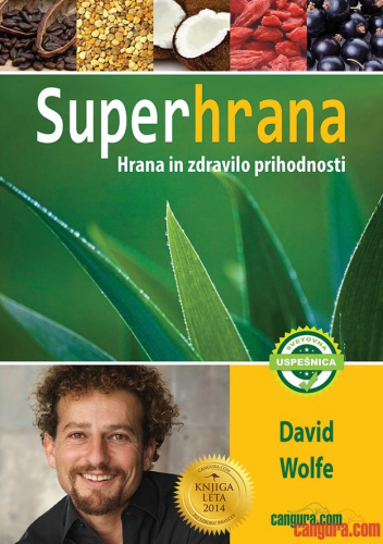 SUPER HRANA - HRANA IN ZDRAVILO PRIHODNOSTI - DAVID WOLFE